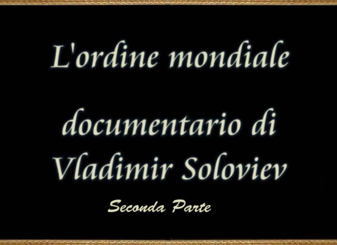 L'Ordine Mondiale – Documentario – Seconda Parte