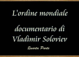 L'Ordine Mondiale – Documentario – Quarta Parte
