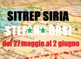 Situazione operativa sui fronti siriani dal 27 Maggio al 2 Giugno 2016