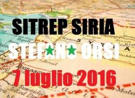 Situazione operativa sui campi di battaglia siriani del 7 Luglio 2016