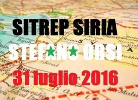 Situazione operativa sui fronti siriani del 31 Luglio 2016