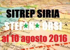 Situazione operativa sui fronti siriani del 10 Agosto 2016