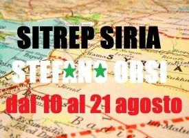 Situazione operativa sui fronti siriani dal 10 al 21 Agosto 2016