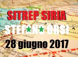 Situazione operativa sui fronti siriani del 28-6-2017