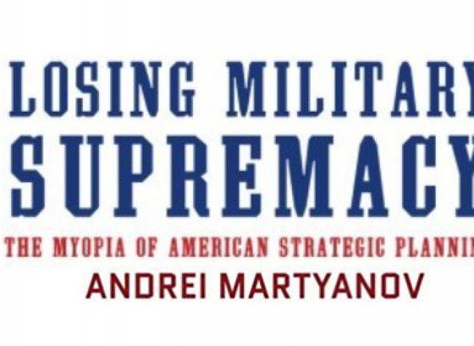"""Recensione – """"Perdere la supremazia militare"""" di Andrei Martyanov"""