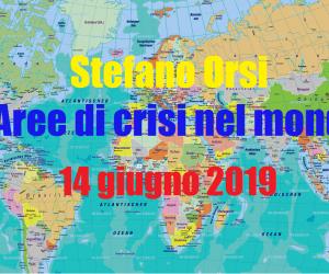 Aree di crisi nel mondo n.7 del 14-6-2019