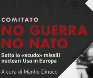No Guerra No Nato: Sotto lo «scudo» missili nucleari Usa in Europa